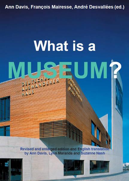 What is a Museum? English translation by Ann Davis, Lynn Maranda and Suzanne Nash